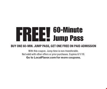 Free! 60-minute jump pass. Buy one 60-min. jump pass, get one free on paid admission. With this coupon. Jump time is non-transferable. Not valid with other offers or prior purchases. Expires 6/1/18. Go to LocalFlavor.com for more coupons.