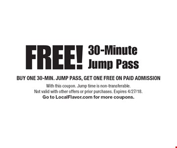 Free! 30-Minute Jump Pass! Buy one 30-min. jump pass, get one free on paid admission. With this coupon. Jump time is non-transferable. Not valid with other offers or prior purchases. Expires 4/27/18. Go to LocalFlavor.com for more coupons.