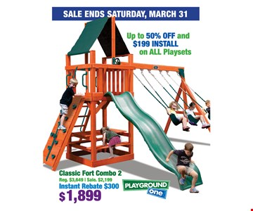 up to 50% off and $199 install on all playsets