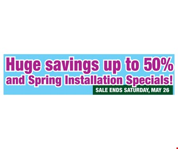 Up to 50% Off and Spring Installations Specials