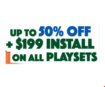 Up to 50% off +$199 Install on all playsets