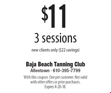 $11 3 sessions new clients only ($22 savings). With this coupon. One per customer. Not valid with other offers or prior purchases. Expires 4-20-18.
