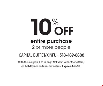 10% off entire purchase, 2 or more people. With this coupon. Eat in only. Not valid with other offers, on holidays or on take-out orders. Expires 4-6-18.