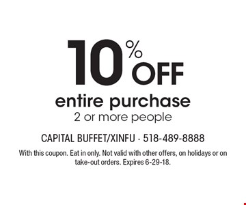 10% off entire purchase 2 or more people. With this coupon. Eat in only. Not valid with other offers, on holidays or on take-out orders. Expires 6-29-18.