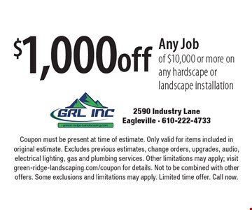 $1,000 off any job of $10,000 or more on any hardscape or landscape installation. Coupon must be present at time of estimate. Only valid for items included in original estimate. Excludes previous estimates, change orders, upgrades, audio, electrical lighting, gas and plumbing services. Other limitations may apply; visit green-ridge-landscaping.com/coupon for details. Not to be combined with other offers. Some exclusions and limitations may apply. Limited time offer. Call now.