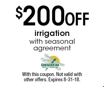 $200 OFF irrigation with seasonal agreement. With this coupon. Not valid withother offers. Expires 8-31-18.