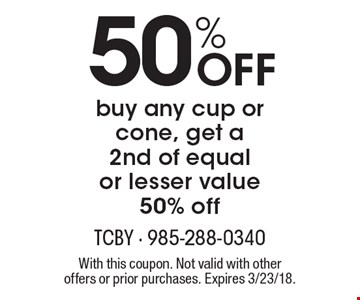 50% Off buy any cup or cone, get a 2nd of equal or lesser value 50% off. With this coupon. Not valid with other offers or prior purchases. Expires 3/23/18.