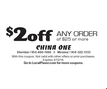 $2 off any order of $25 or more. With this coupon. Not valid with other offers or prior purchases. Expires 4/13/18. Go to LocalFlavor.com for more coupons.