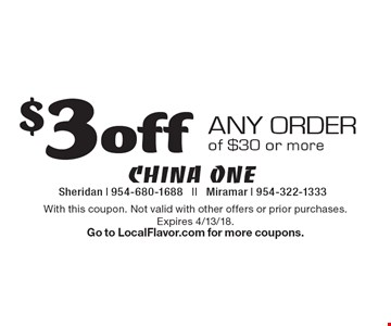 $3 off any order of $30 or more. With this coupon. Not valid with other offers or prior purchases. Expires 4/13/18. Go to LocalFlavor.com for more coupons.
