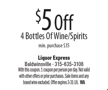 $5 Off 4 Bottles Of Wine/Spirits, min. purchase $35. With this coupon. 1 coupon per person per day. Not valid with other offers or prior purchases. Sale items and any boxed wine excluded. Offer expires 3-31-18. WA