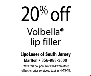 20% off Volbellalip filler. With this coupon. Not valid with other offers or prior services. Expires 4-13-18.