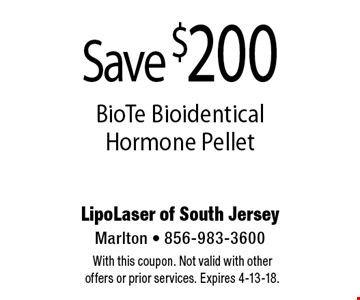 Save $200 BioTe Bioidentical Hormone Pellet. With this coupon. Not valid with other offers or prior services. Expires 4-13-18.