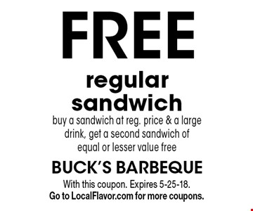 free regular sandwich buy a sandwich at reg. price & a large drink, get a second sandwich of equal or lesser value free. With this coupon. Expires 5-25-18. Go to LocalFlavor.com for more coupons.