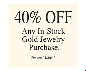 40% Off Any In-Stock Gold Jewelry Purchase
