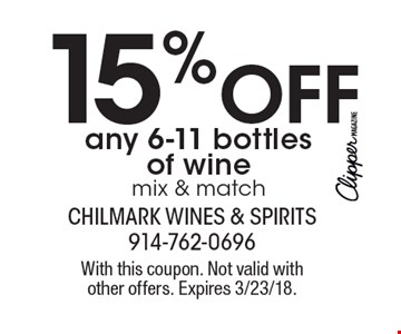 15% off any 6-11 bottles of wine mix & match. With this coupon. Not valid with other offers. Expires 3/23/18.
