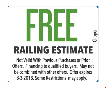 free railing estimate. Not valid with previous purchases or prior offers. Financing to qualified buyers. May not be combined with other offers. Some restrictions apply.