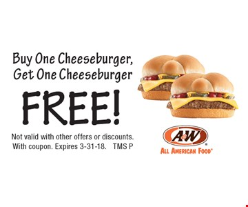FREE! Buy One Cheeseburger, Get One Cheeseburger. Not valid with other offers or discounts.With coupon. Expires 3-31-18. TMS P