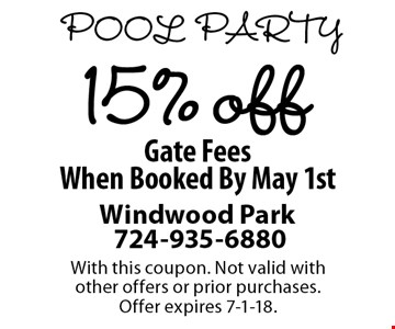 Pool Party. 15% Off Gate Fees When Booked By May 1st. With this coupon. Not valid with other offers or prior purchases. Offer expires 7-1-18.
