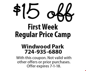 $15 Off First Week Regular Price Camp. With this coupon. Not valid with other offers or prior purchases. Offer expires 7-1-18.