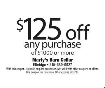 $125 off any purchase of $1000 or more. With this coupon. Not valid on prior purchases. Not valid with other coupons or offers. One coupon per purchase. Offer expires 3/31/18.