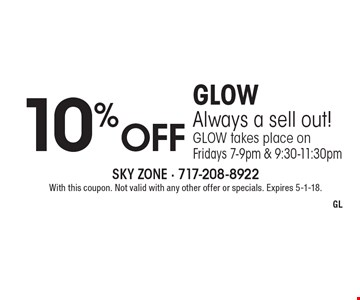 10% off Glow Always a sell out! Glow takes place on Fridays 7-9pm & 9:30-11:30pm. With this coupon. Not valid with any other offer or specials. Expires 5-1-18.