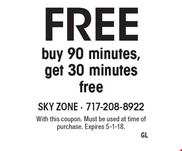Free 30 minutes buy 90 minutes, get 30 minutes free. With this coupon. Must be used at time of purchase. Expires 5-1-18.