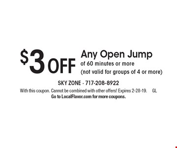 $3 off Any Open Jump of 60 minutes or more (not valid for groups of 4 or more). With this coupon. Cannot be combined with other offers! Expires 2-28-19. GL.  Go to LocalFlavor.com for more coupons.