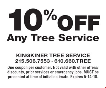 10% Off Any Tree Service. One coupon per customer. Not valid with other offers/discounts, prior services or emergency jobs. MUST be presented at time of initial estimate. Expires 5-14-18.