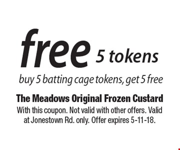 Free 5 tokens. Buy 5 batting cage tokens, get 5 free. With this coupon. Not valid with other offers. Valid at Jonestown Rd. only. Offer expires 5-11-18.