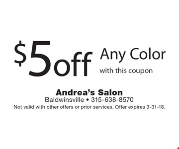 $5off Any Color with this coupon. Not valid with other offers or prior services. Offer expires 3-31-18.
