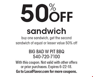 50% OFF sandwich buy one sandwich, get the second sandwich of equal or lesser value 50% off. With this coupon. Not valid with other offers or prior purchases. Expires 6-22-18. Go to LocalFlavor.com for more coupons.