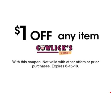 $1 OFF any item. With this coupon. Not valid with other offers or prior purchases. Expires 6-15-18.