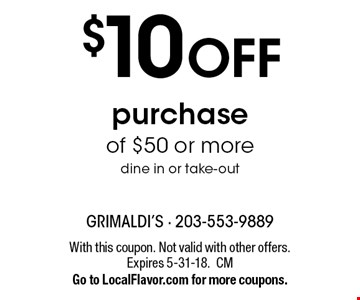 $10 off purchase of $50 or more. Dine in or take-out. With this coupon. Not valid with other offers. Expires 5-31-18.CMGo to LocalFlavor.com for more coupons.