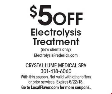 $5 Off Electrolysis Treatment (new clients only). ElectrolysisFrederick.com. With this coupon. Not valid with other offers or prior services. Expires 6/22/18. Go to LocalFlavor.com for more coupons.