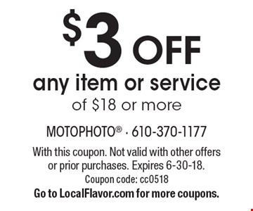 $3 OFF any item or service of $18 or more. With this coupon. Not valid with other offers or prior purchases. Expires 6-30-18. Coupon code: cc0518. Go to LocalFlavor.com for more coupons.