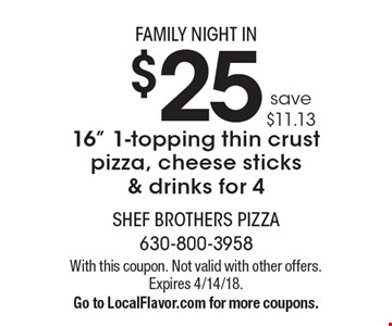 FAMILY NIGHT IN. $25 for a 16