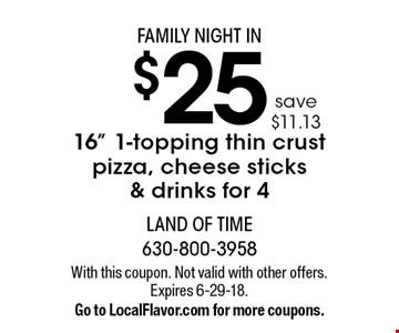 FAMILY NIGHT IN $25 16