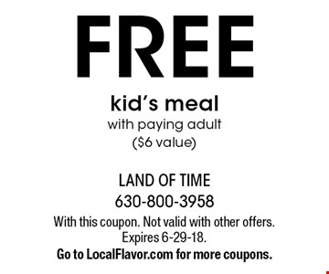 FREE kid's meal with paying adult ($6 value). With this coupon. Not valid with other offers. Expires 6-29-18. Go to LocalFlavor.com for more coupons.