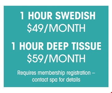 1 Hour Swedish $49/Month - 1 Hour Deep Tissue $59/Month