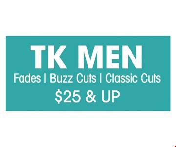 Fades, buzz cuts, classic cuts $25 & up
