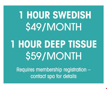 1 hour swedish $49/month, 1 hour deep tissues $59/month