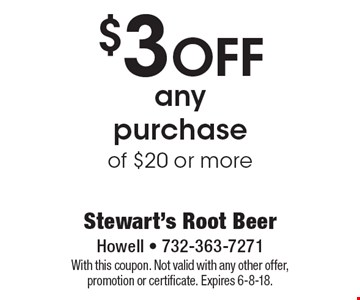 $3 OFF any purchase of $20 or more. With this coupon. Not valid with any other offer, promotion or certificate. Expires 6-8-18.