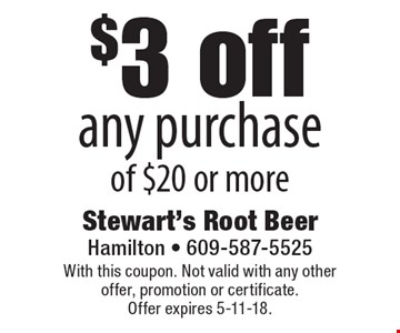 $3 off any purchase of $20 or more. With this coupon. Not valid with any other offer, promotion or certificate. Offer expires 5-11-18.
