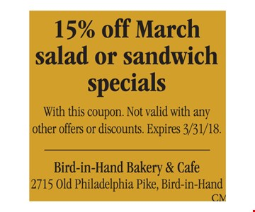 15% off March salad or sandwich specials