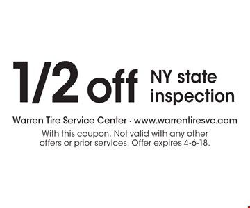 1/2 off NY state inspection. With this coupon. Not valid with any other offers or prior services. Offer expires 4-6-18.