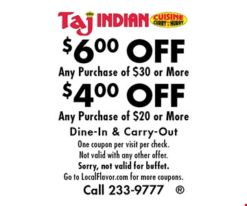 $4.00 OFF Any Purchase of $20 or More OR $6.00 OFF Any Purchase of $30 or More. Dine-In & Carry-Out. One coupon per visit per check. Not valid with any other offer. Sorry, not valid for buffet. Go to LocalFlavor.com for more coupons.Call 233-9777