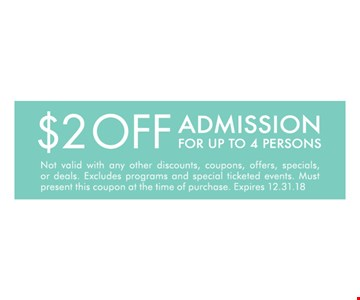$2 Off Admission For Up to 4 Persons