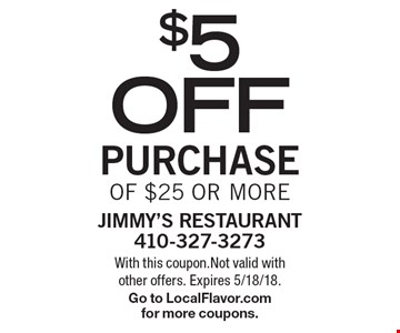$5 off purchase of $25 or more. With this coupon.Not valid with other offers. Expires 5/18/18. Go to LocalFlavor.comfor more coupons.