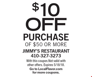 $10 off purchase of $50 or more. With this coupon.Not valid with other offers. Expires 5/18/18. Go to LocalFlavor.com for more coupons.