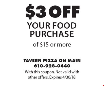 $3 off your food purchase of $15 or more. With this coupon. Not valid with other offers. Expires 4/30/18.